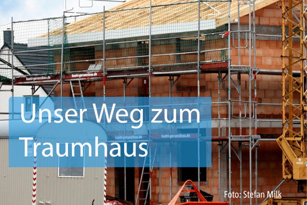 """In der Serie """"Unser Weg zum Traumhaus"""" begleiten wir Bauherren."""